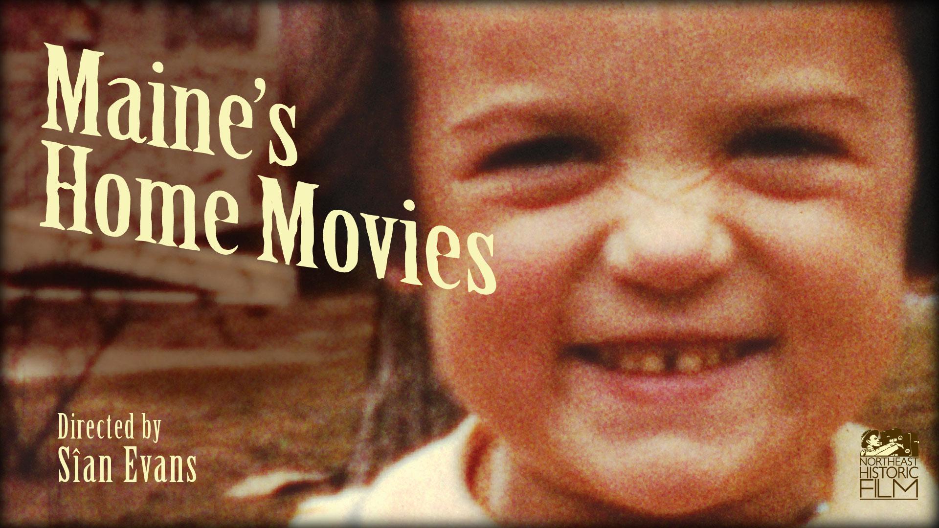 Maine's Home Movies