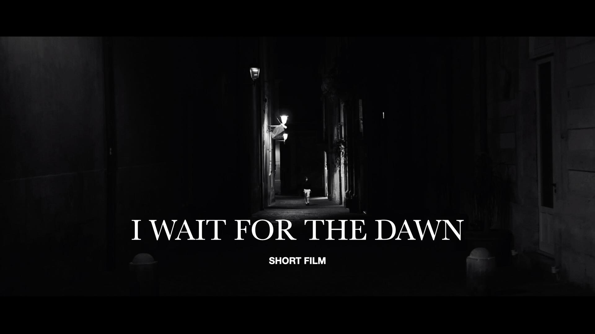 I wait for the dawn